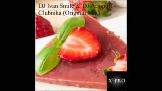 Clubnika Breaks Mix   DJ Ivan Smile feat  DJ Arhipoff