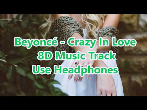 Beyoncé - Crazy In Love 8D Music Track + Surprise Below ⬇