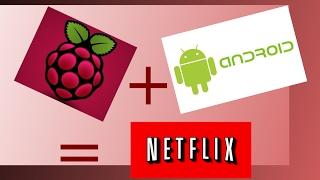 android on raspberry pi 3 netflix - मुफ्त ऑनलाइन