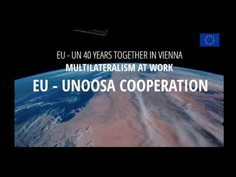 EU - UN 40 Years TOGETHER in Vienna | Multilateralism at Work - EU -  UNOOSA Cooperation
