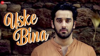 Uske Bina - Official Music Video   Shivam Mahadevan   Manav Poddar & Kiran Kamath