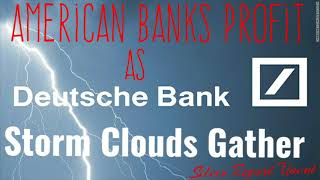 Deutschebank On the Edge Of Collapse While American Banks Take Major Profits - Economic Collapse New