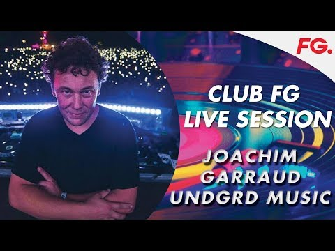 JOACHIM GARRAUD | LIVE | CLUB FG | DJ MIX | UndGrdMusic