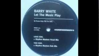 Barry White - Let The Music Play (Rhythm Masters Vocal Mix)