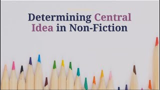 Determining Central Idea in Any Text