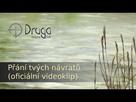 Druga - Druga: Přání tvých návratů (oficiální video)