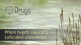 Video Druga: Přání tvých návratů (oficiální video)
