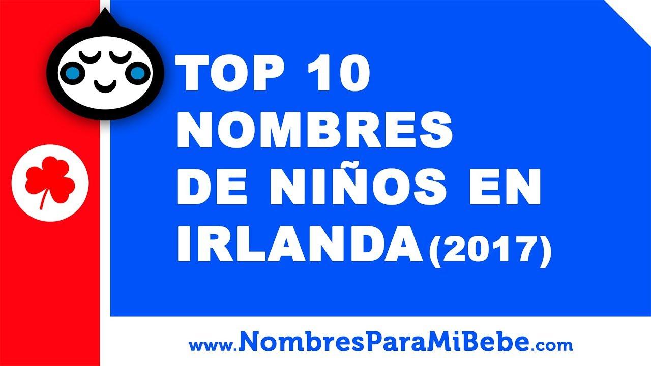 Top 10 nombres de niños en Irlanda (2017) - nombres de bebé - www.nombresparamibebe.com