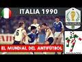 MUNDIAL ITALIA 1990 🇮🇹  | Historia de los Mundiales