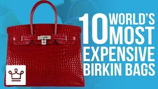 Top 10 Most Expensive Birkin Bags