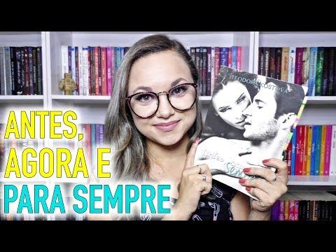 RESENHA ANTES, AGORA E PARA SEMPRE | ED. CHARME