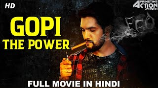 GOPI THE POWER – Hindi Dubbed Full Action Romantic Movie | South Indian Movies Dubbed In Hindi Full