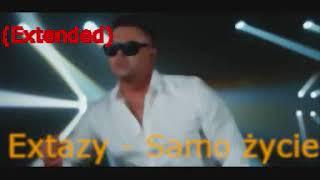 Extazy   Samo życie (Extended Remix) 2019