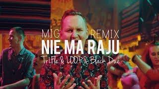 Mig   Nie Ma Raju (Black Due & TriFle & LOOP Remix) NOWOŚĆ DISCO POLO 2019