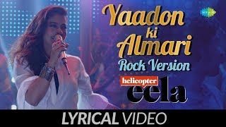 Yaadon Ki Almari | Lyrical | Rock Version | Helicopter Eela | Kajol | Riddhi | Tota Roy | Palomi