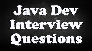 Java Dev Interview Questions