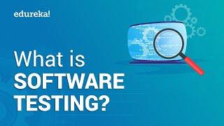 What is Software Testing | Software Testing Tutorial for Beginners | Edureka