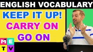 English Phrase | KEEP IT UP!