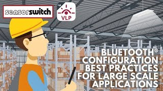 Sensor Switch VLP - Bluetooth Configuration for Large Scale Applications