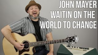 """How to Play """"Waiting on the World to Change"""" on Guitar - John Mayer Lesson"""