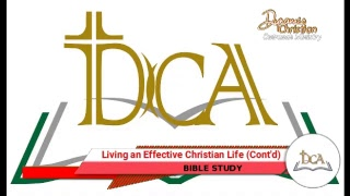 Living an Effective Christian Life -- Cont' (Bible Study)  - LIVE