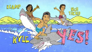 KYLE - YES! feat. Rich The Kid & K CAMP [Lyric   - YouTube