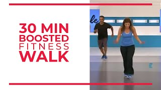 30 Minute Boosted Fitness Walk | Walk At Home