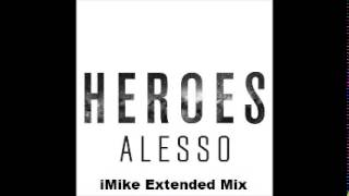 Alesso feat. Tove Lo - Heroes (iMike Extended Mix)