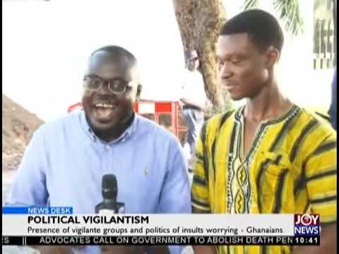 Political Vigilantism - News Desk on JoyNews (11-10-18)