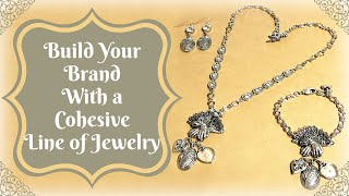 The Business Of Jewelry Making: Build Your Brand With A Cohesive Design Line