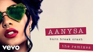 Aanysa x Snakehips - Burn Break Crash (Lophile Remix) (Audio)