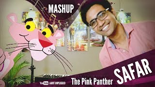 SAFAR - Jab Harry Met Sejal | The PINK PANTHER Mashup | Aarit Unplugged Cover