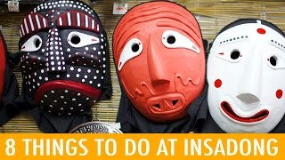 8 Things to do at Insadong