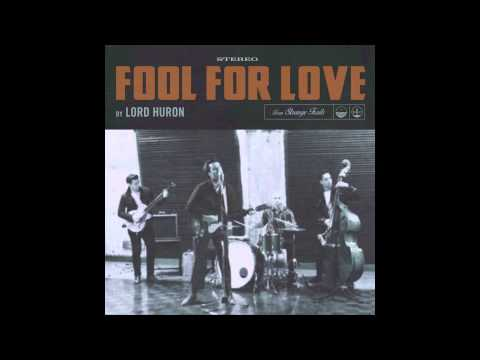 Lord Huron Fool For Love Chords