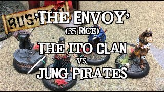 Journeys to Jwar - Bushido Battle Report - Ep 06  - Jung Pirates vs. The Ito Clan