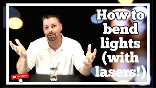 How to Bend Light
