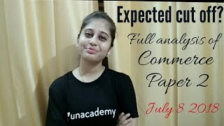 Full analysis of UGC-NET COMMERCE PAPER 2 JULY 8, 2018|| UGC NET JRF CUT OFF FOR GENERAL OBC