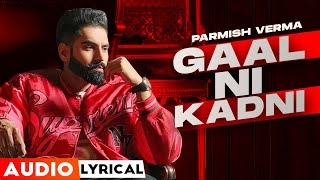 Gaal Ni Kadni (Audio Lyrical) | Parmish Verma | Desi Crew | Latest Punjabi Song 2020 | Speed Records