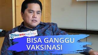 Sebut Tragedi Makassar Bisa Ganggu Program Vaksinasi, Erick Thohir: Mohon Semua Pihak Menahan Diri