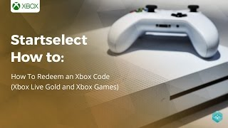 Startselect How To: Redeem an Xbox Code (Xbox Live Gold and Xbox Games)