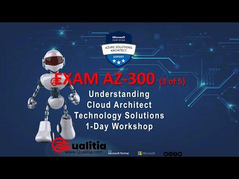 EXAM AZ-300 (3-5) Understanding Cloud Architect Technology ...