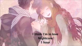 Nightcore:I Think I'm In Love 1 Hour