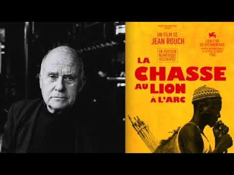 Histoire sans images - Jean Rouch : La chasse au lion à l'arc (1966 / France Culture)