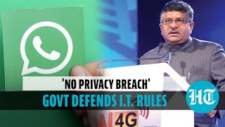 'WhatsApp users need not worry about privacy': Govt defends new rules