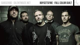 BoySetsFire - Full Color Guilt