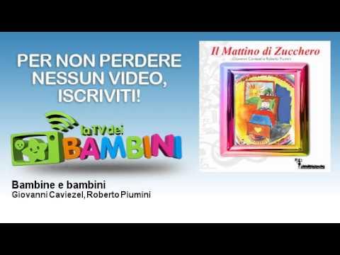 Giovanni Caviezel, Roberto Piumini - Bambine e bambini - LaTvDeiBambini