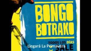 Llegará La Primavera - Bongo Botrako