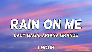 Lady Gaga, Ariana Grande - Rain On Me 1 Hour Loop