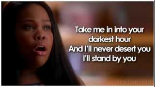 Glee - I'll Stand By You (Lyrics)