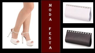 Moda Festa - Looks Sandálias + Bolsas - 2017